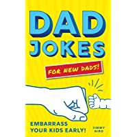 Dad Jokes for New Dads: Embarrass Your Kids Early!
