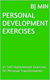 Personal Development Exercises: 21 Self Improvement Exercises for Personal Transformation