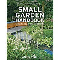 RHS Small Garden Handbook: Making the most of your outdoor space (Royal Horticultural Society Handbooks)