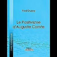 Le Positivisme d'Auguste Comte (French Edition)