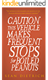 Caution: This Vehicle Makes Frequent Stops For Boiled Peanuts