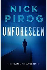 Unforeseen (Thomas Prescott Book 1) Kindle Edition