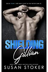 Shielding Gillian (Delta Team Two Book 1) Kindle Edition