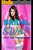 Bridal Swap: First Time Feminization