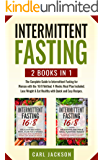 Intermittent Fasting: 2 books in 1: The Complete Guide to Intermittent Fasting for Woman with the 16/8 Method. 4 Weeks Meal Plan Included. Lose Weight & Eat Healthy with Quick and Easy Recipes.