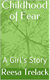 Childhood of Fear: A Girl's Story (English Edition)