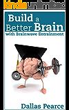 Build a Better Brain with Brainwave Entrainment