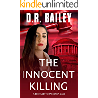 The Innocent Killing (Bernadette Mackenna Cases Book 1)