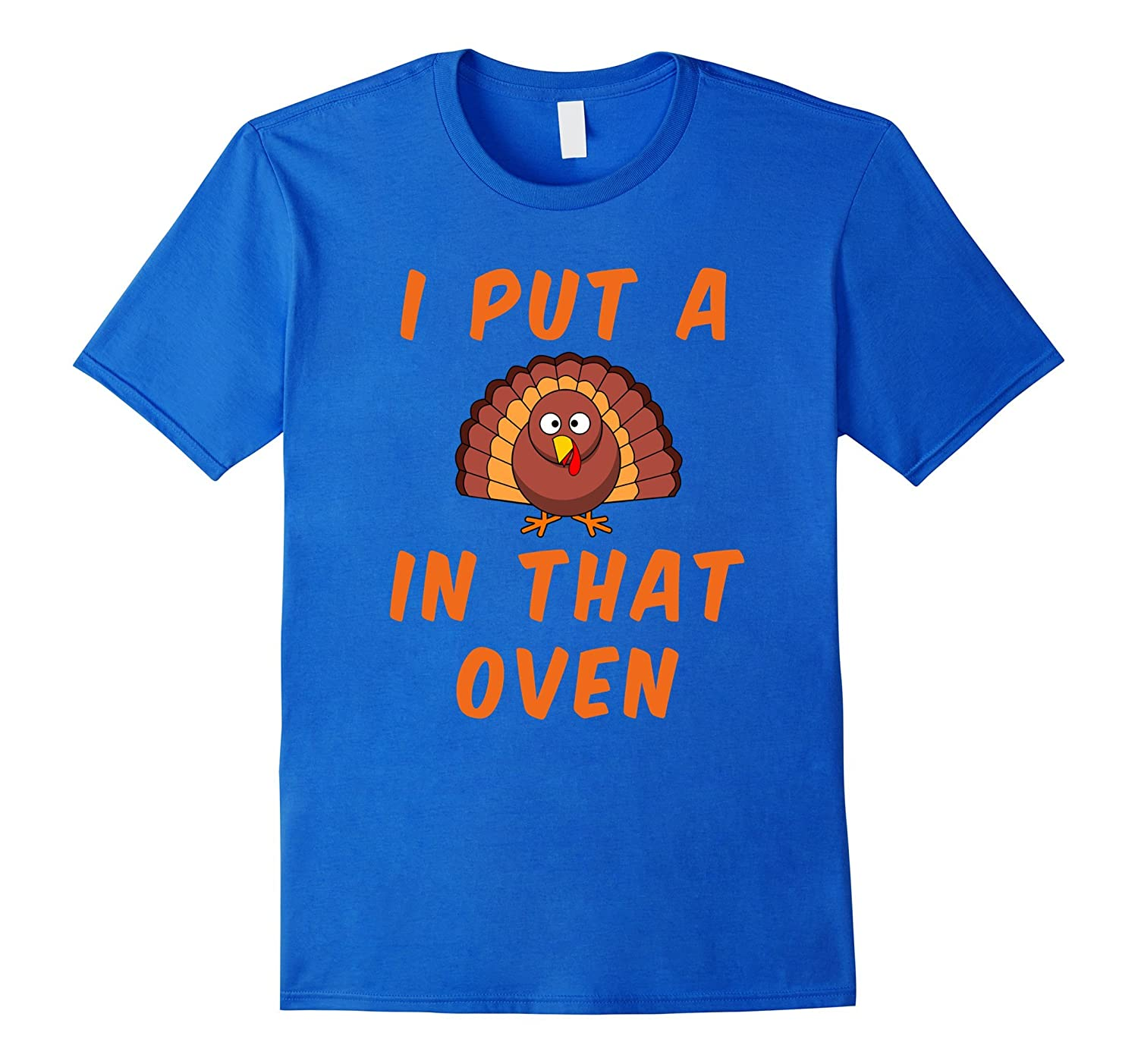 Funny Pregnancy Mom T Shirt I put a Turkey in that oven