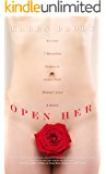 Open Her: Activate 7 Masculine Powers to Arouse Your Woman's Love & Desire (English Edition)