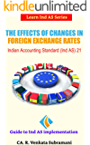 The Effects of Changes in Foreign Exchange Rates: Indian Accounting Standard (Ind AS) 21 (Learn Ind AS Series)