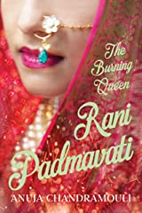 Rani Padmavati: The Burning Queen Kindle Edition