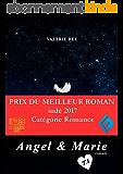 Angel & Marie - Prix du meilleur roman indé 2017, catégorie romance: Tome 1 : D'amour me voir mourir