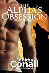 The Alpha's Obsession, An MMF Erotic Romance (The Stonewall Pack Alpha Series Book 2)
