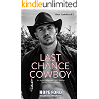 Last Chance Cowboy: An Alpha Cowboy and Curvy Woman Second Chance Romance (Knox Dude Ranch Book 3)