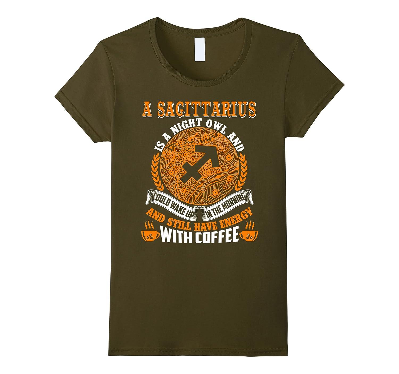 Funny T-Shirt For Sagittarius Zodiac Who Love Coffee