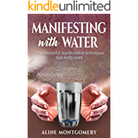 Manifesting with water: Three powerful manifestation techniques that really work