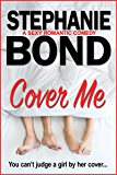 Cover Me: A sexy romantic comedy