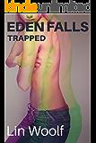 Eden Falls - Trapped : A Crossdressing Polyamory Novelette (Crossed Up Book 1)
