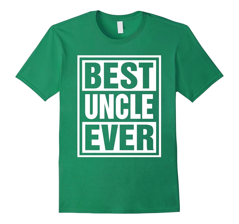 Best Uncle Ever T Shirt Idea Gift RT   Rateeshirt