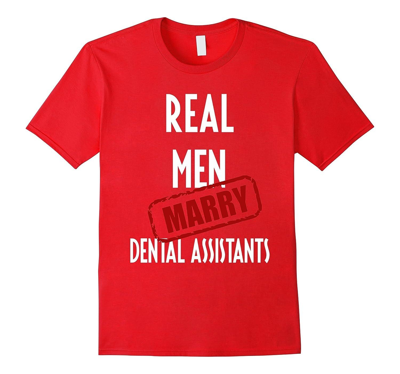 Dental Assistants T-shirt - Real men marry Dental Assistants-Art