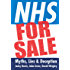 NHS for Sale: Myths, Lies & Deception: Myths, Lies & Deception