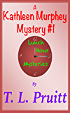 A Kathleen Murphey Mystery #1: Lunch Hour Mysteries