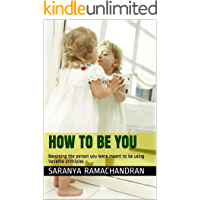 HOW TO BE YOU: Becoming the person you were meant to be using Vedanta principles (English Edition)