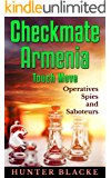 Checkmate Armenia Touch Move: Operatives Spies and Saboteurs! (Hunter Blacke Chronicles Book 2)