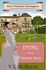 Dying for a Garden Party: An Eliza Thomson Investigates Murder Mystery Kindle Edition