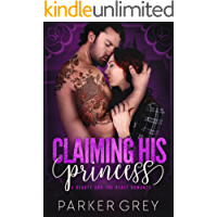 Claiming His Princess: A Beauty and The Beast Romance (Filthy Fairy Tales Book 4)