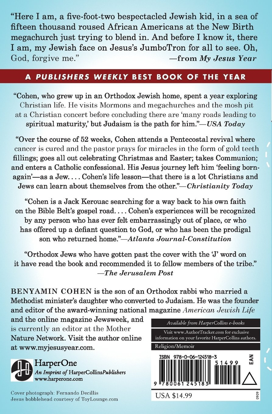 My Jesus Year: A Rabbi's Son Wanders The Bible Belt In Search Of His Own  Faith: Benyamin Cohen: 9780061245183: Amazon: Books