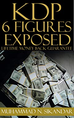 Step-by-Step Stupidly Easy Course on How to Make Six Figures Through Amazon Kindle Publishing Exposed