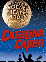 Mystery Science Theater 3000- Catalina Caper