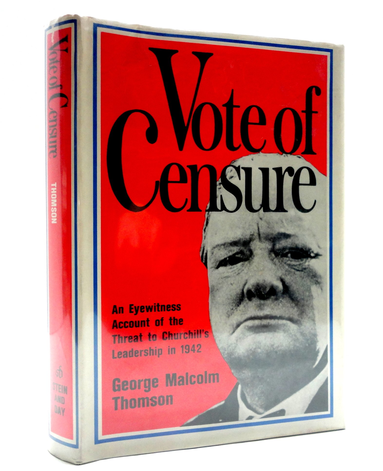 Vote of Censure: An Eyewitness Account of the Threat to Churchill's Leadership i, Churchill, Winston - Thomson, George Malcolm