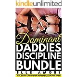 Dominant Daddies Discipline Bundle: Filthy Forbidden Erotic Taboo Hot Short Stories Domination Collection