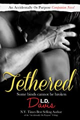 Tethered (An Accidentally On Purpose Companion Novel Book 1) Kindle Edition