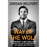 Way of the Wolf: Straight Line Selling: Master the Art ofPersuasion, Influence, and Success