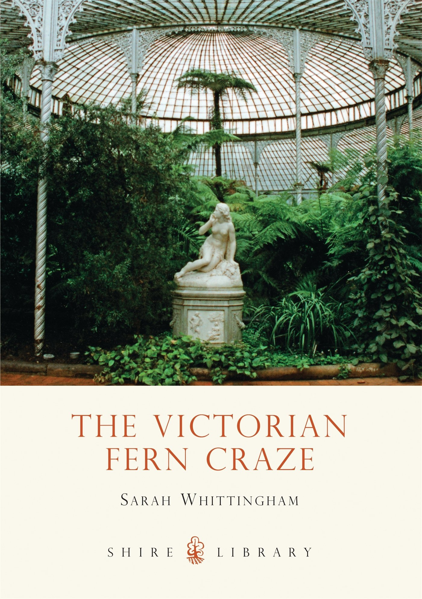 The Victorian Fern Craze  Shire Library Band 571