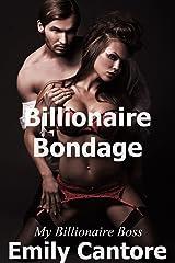 Billionaire Bondage: My Billionaire Boss, Part 3 (A Billionaire Romance) Kindle Edition