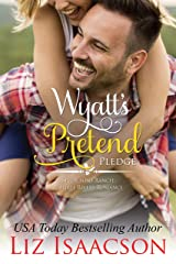 Wyatt's Pretend Pledge: Christmas Brides for Billionaire Brothers (Seven Sons Ranch in Three Rivers Romance Book 5) Kindle Edition