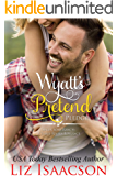 Wyatt's Pretend Pledge: Christmas Brides for Billionaire Brothers (Seven Sons Ranch in Three Rivers Romance Book 5)