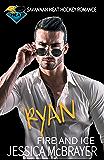 Ryan Fire and Ice: A Savannah Heat Hockey Romance Book 3