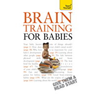 Brain Training for Babies: Activities and games proven to boost your child's intellectual and physical development (Teach Yourself) (English Edition)