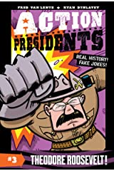 Action Presidents #3: Theodore Roosevelt! Kindle Edition