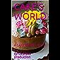 CAKE'S WORLD: A CAKE RECIPES BOOK