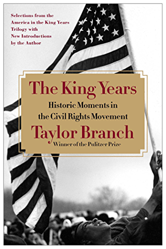 The King Years: Historic Moments in the Civil Rights Movement