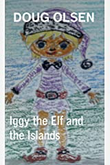 Iggy the Elf and the Islands (Short Story Book 2) Kindle Edition