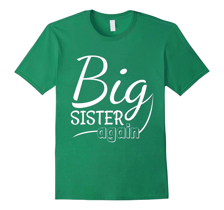 Big Sister Again - Pregnancy Announcement Gift T-Shirt-FL