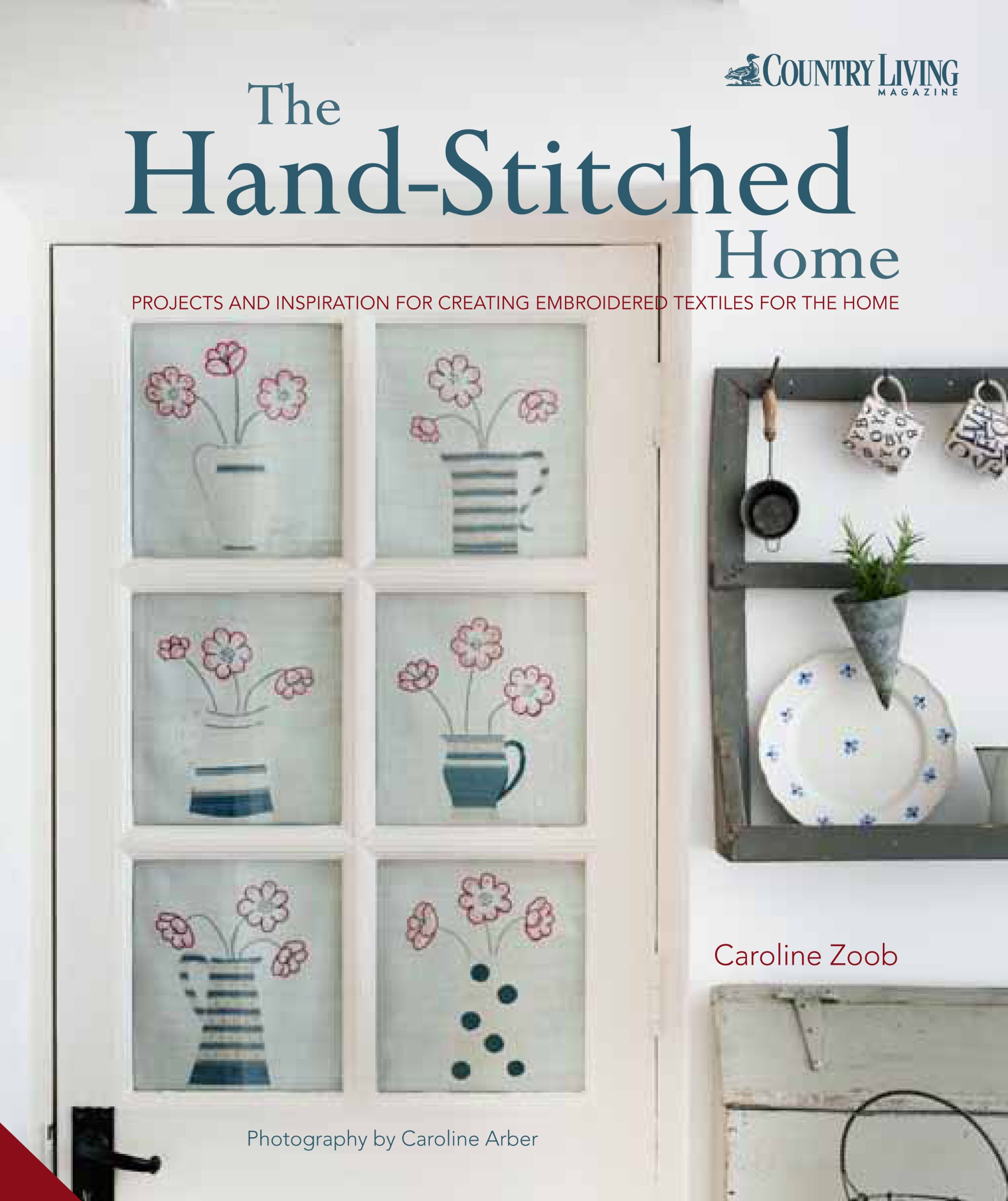 Download The Hand-Stitched Home: Projects and Inspiration for Creating Embroidered Textiles for the Home PDF